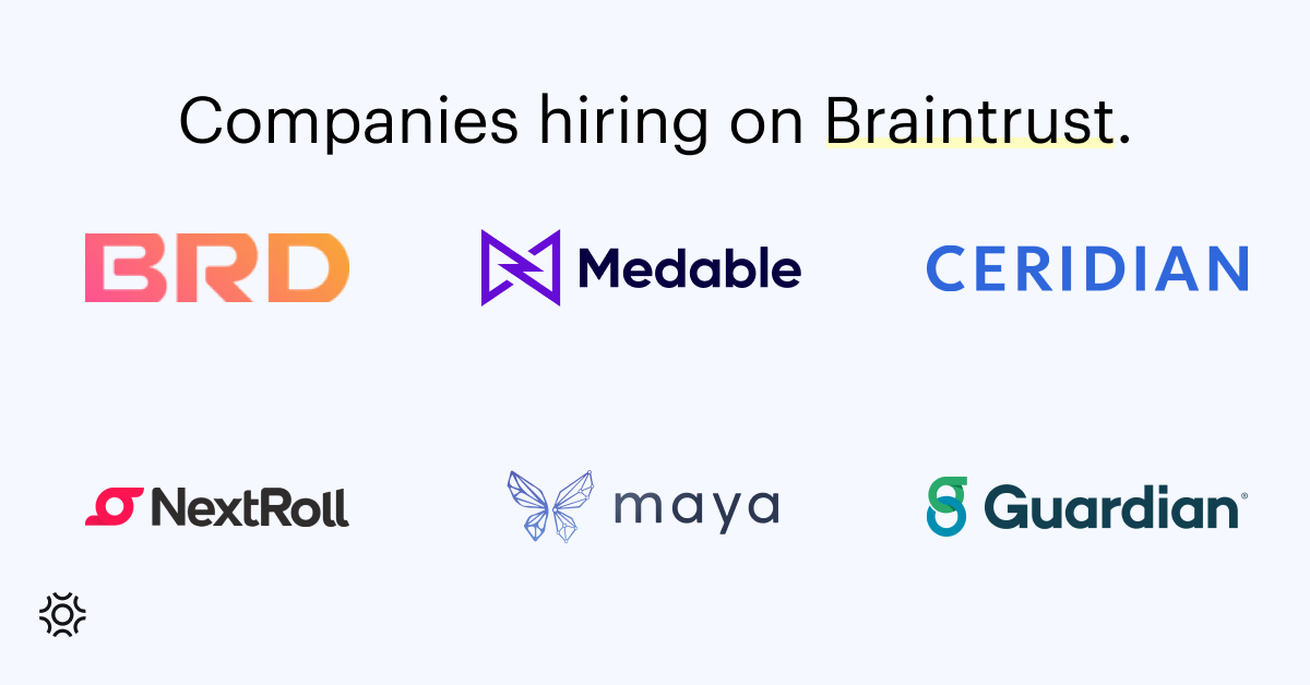 Braintrust Growth Report July 29, 2021 The Great Resignation Revelation - A few clients who have recently hired freelancers on Braintrust!