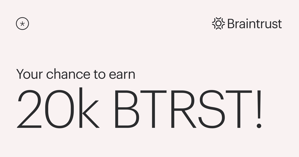 Braintrust - Your chance to earn 20k BTRST