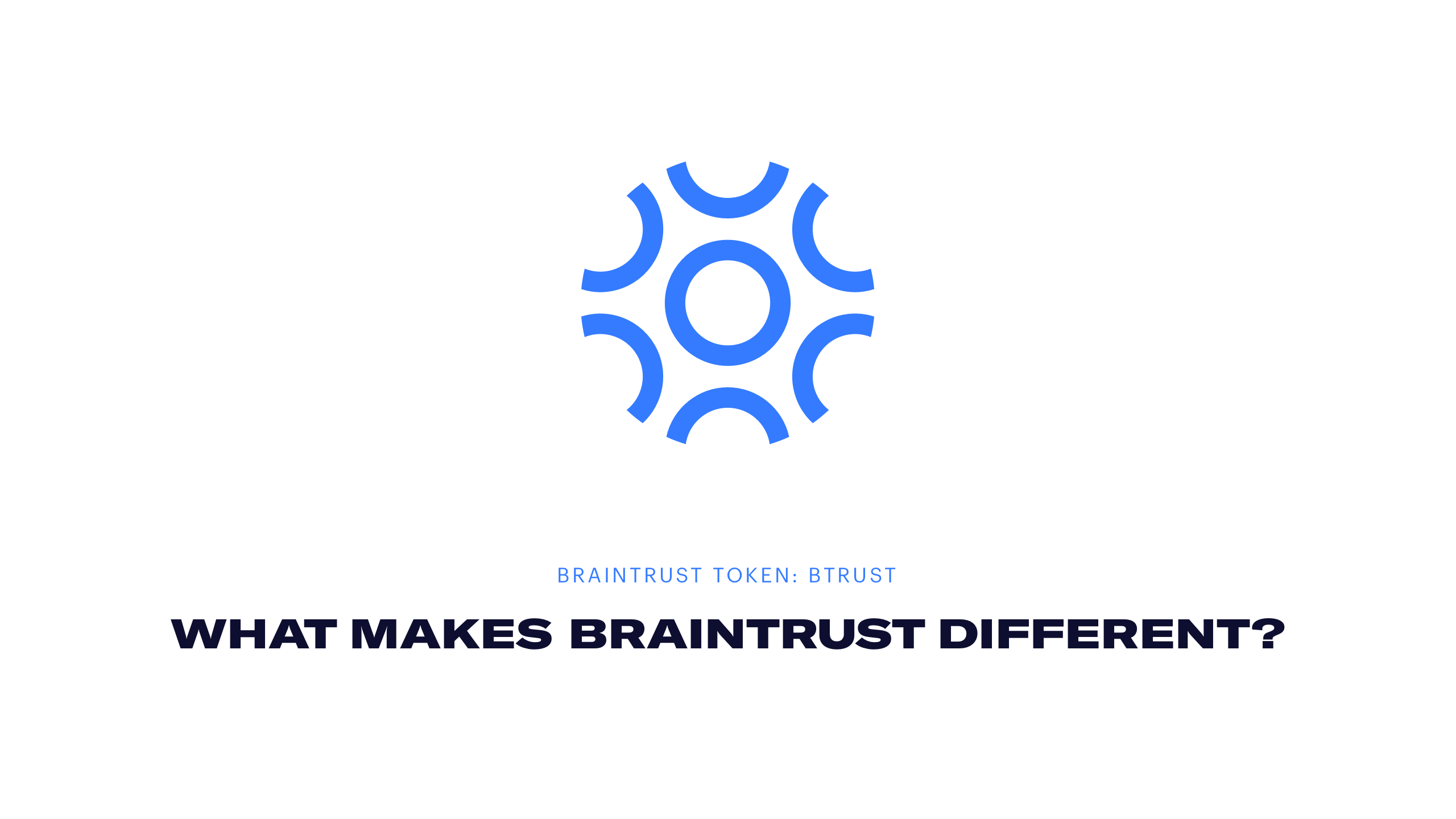 BTRUST - What makes Braintrust different?