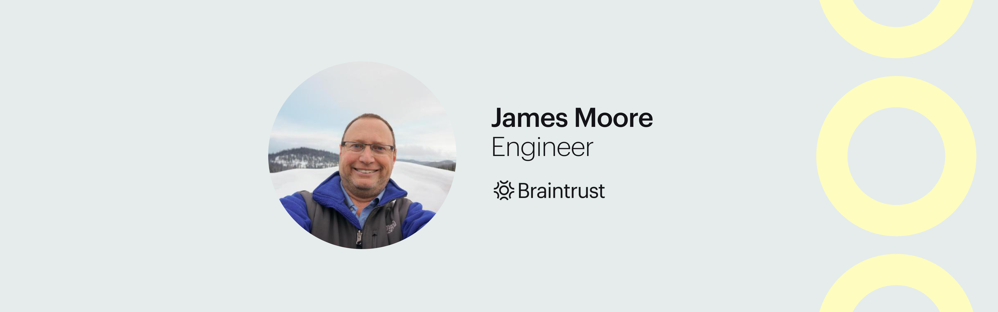 Talent Feature_ How James Took Ownership of His Career and Built a Business Doing What He Loves. Braintrust Blog Banner