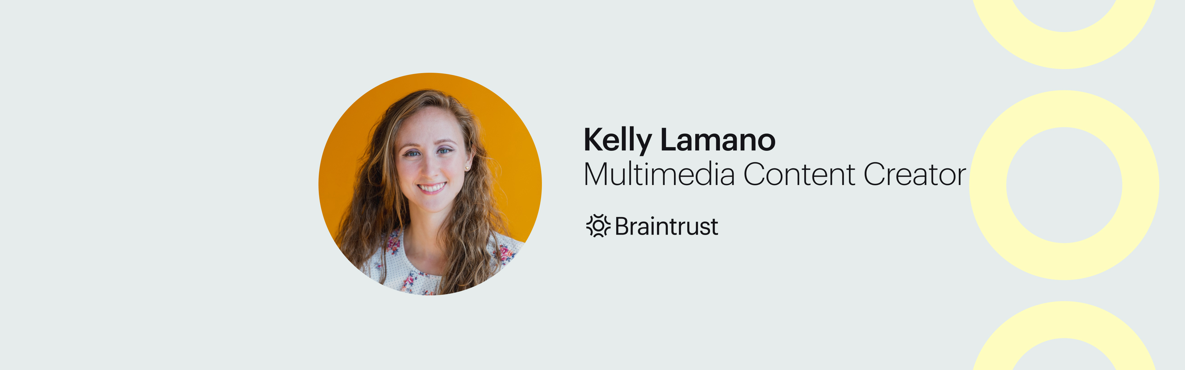 Talent Feature_ How Kelly Lamano, Multimedia Content Creator, helped 10X her impact in 4 months. Braintrust Blog Banner