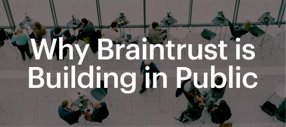 Why Braintrust is Building in public postcard